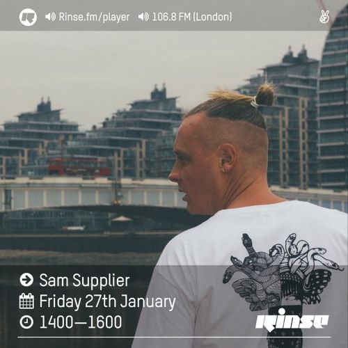 Rinse FM Podcast - Sam Supplier - 27th January 2017 by Rinse FM on SoundCloud
