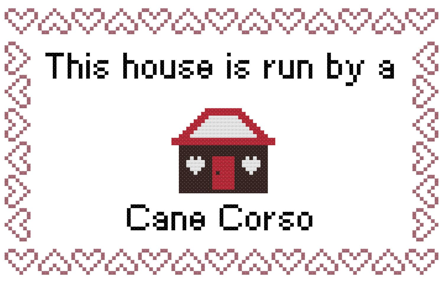 Cane corso this house is run by a cane corso cross stitch pattern cane corso this house is run by a cane corso cross stitch pattern and tutorial geenschuldenfo Images