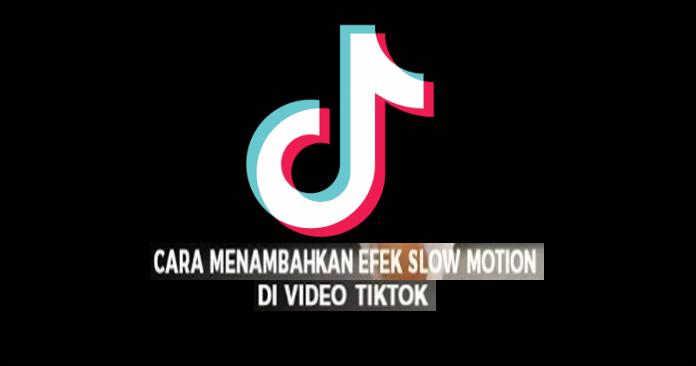 Cara Menambahkan Efek Slow Motion Di Video Tik Tok Lucu Video Teman