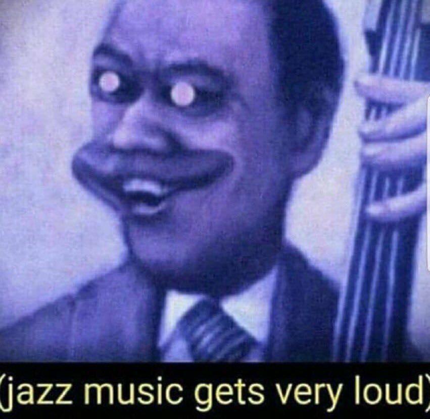 Jazz Music Stops Memes | Reactions meme, Jazz music