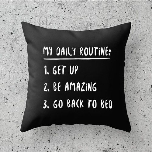 My Daily Routine Funny Pillow Black And White Pillows Bedroom