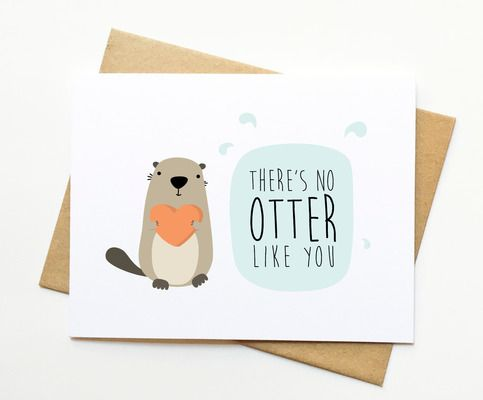 """There's+no+otter+like+you.+    Paper:+110+lb+card+stock  Envelope:+A2+100%+recycled+kraft+envelope  Dimensions:+Card+is+5.5""""+x+4.25""""  Inside+of+card+is+left+blank+for+your+own+personalized+message.    Sealed+in+protective+clear+plastic+cover+and+delivered+with+cardboard+mailer+to+prevent+bending...."""