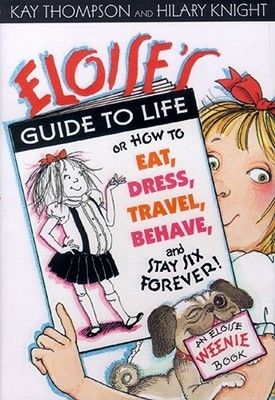Eloise S Guide To Life Hilary Knight Eloise Books