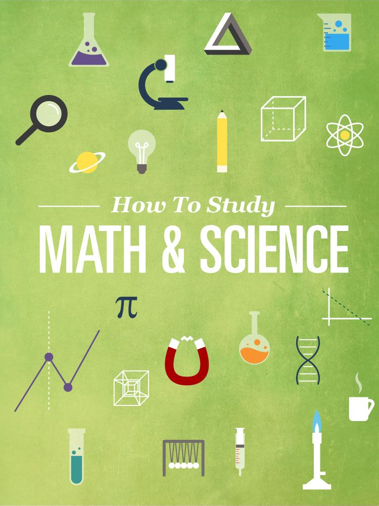 How To Study Math And Science Effectively College Info Geek Studying Math Math College Info