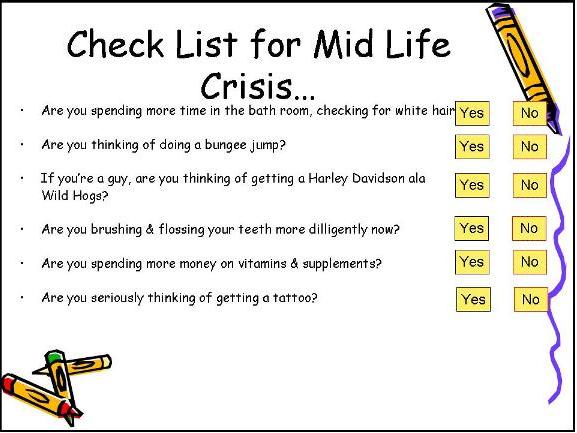 Mid Life Crisis Google Search Mid Life Crisis Midlife Crisis Quotes Midlife Crisis Funny