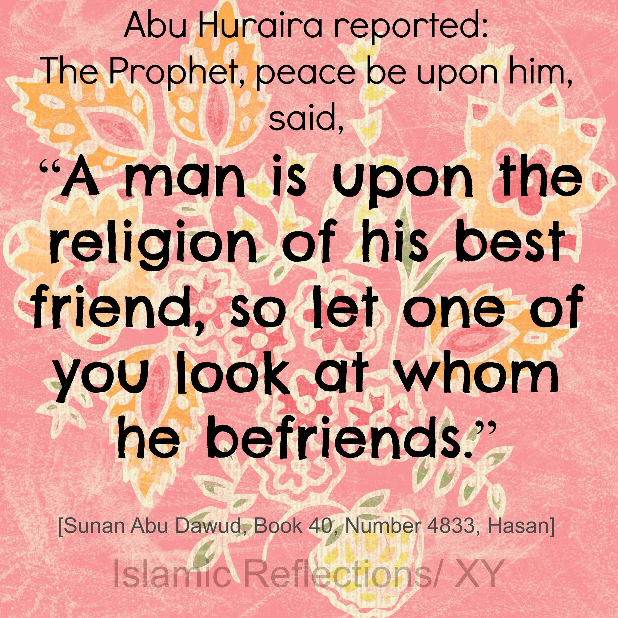 Islamic Quotes For Friendship: Your Friends Are A Reflection Of You