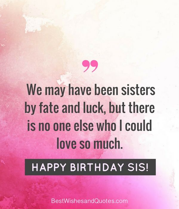 Happy Birthday To A Special Sister Quotes: 35 Special And Emotional Ways To Say Happy Birthday Sister