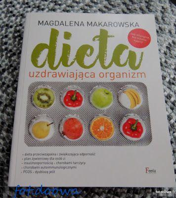 Moje Male Czarowanie Dieta Uzdrawiajaca Organizm Magdalena Makarowska Book Cover