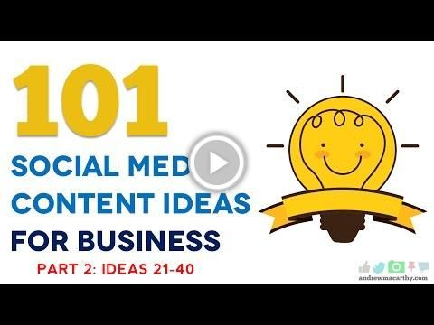 101 Social Media Content Ideas For Business | Part 2 | 21-40