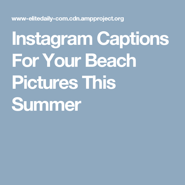 35 Instagram Captions For Your Sun's Out, Buns Out Beach ...