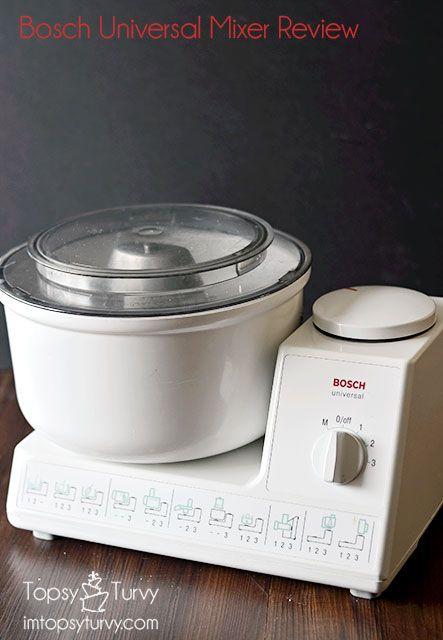 The Bosch Universal Mixer Review I M Topsy Turvy Bosch Mixer Bosch Bosch Kitchen