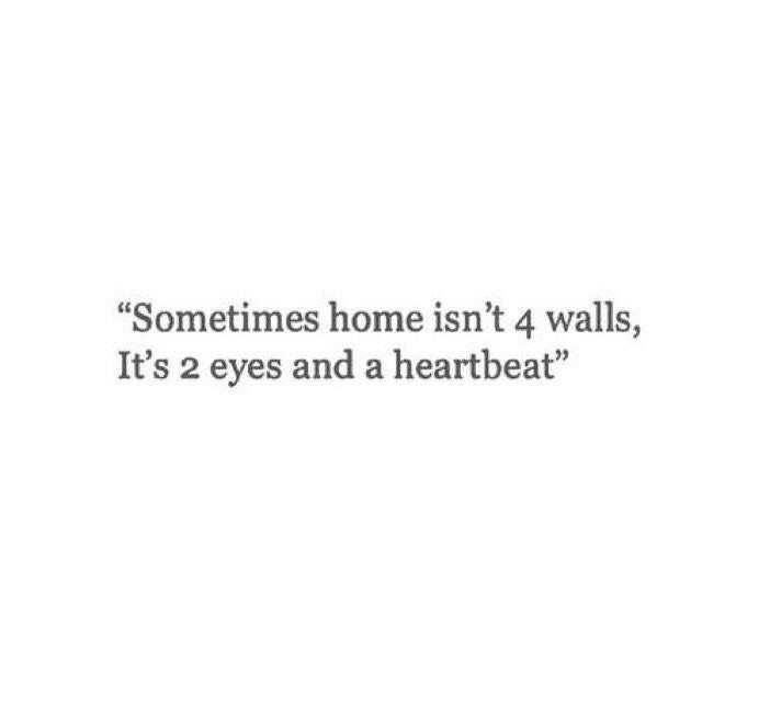 Sometimes home isn   walls it  eyes and  heartbeat also best homeless quotes images thinking about you thoughts rh pinterest