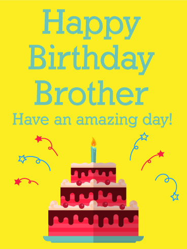 Have An Amazing Day Happy Birthday Card For Brother Brothers Are