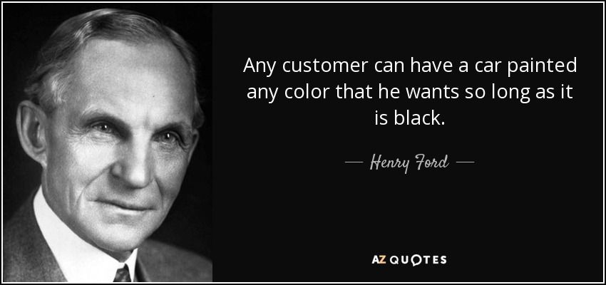 This Is A Quote From Henry Ford About The Color Selection Of His