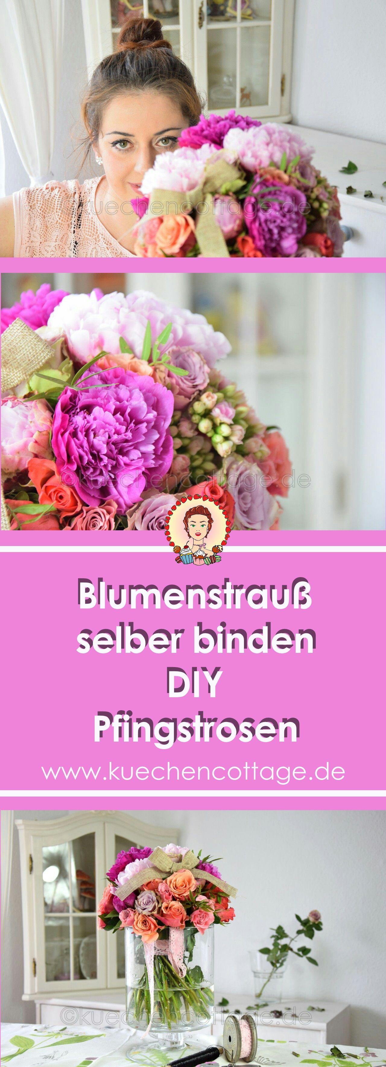 Blumenstrauß binden   DIY   Pfingstrosen   Selbstgemachte Geschenke ...