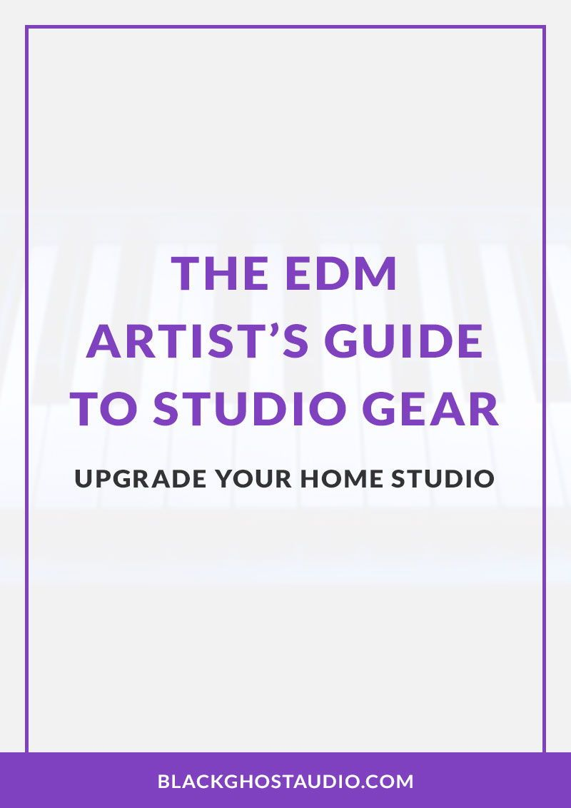 The Edm Artist S Guide To Studio Gear Edm Studio Gear Music Production Equipment
