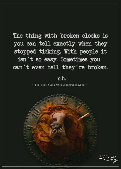 The Thing With Broken Clock Is With Images Clocks Quotes