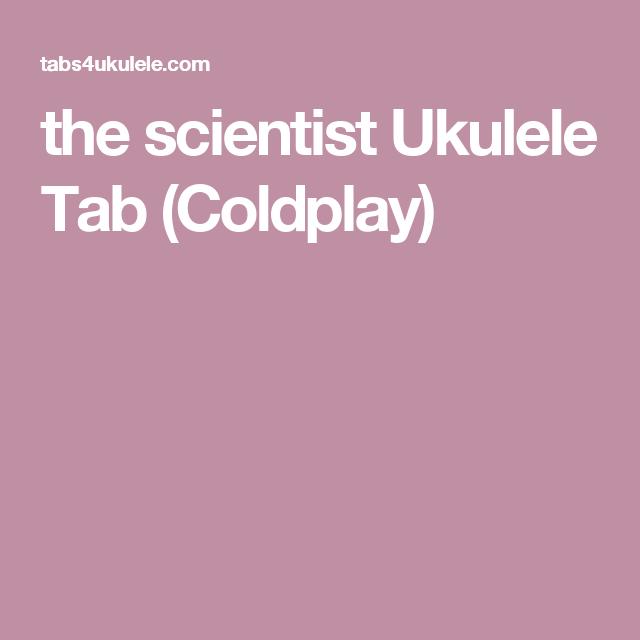 The Scientist Ukulele Tab (Coldplay)