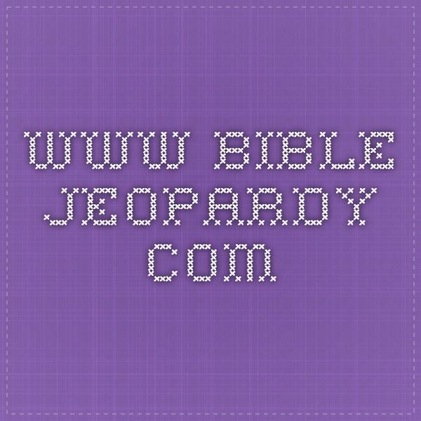 www bible-jeopardy com | Religious | Teen sunday school lessons