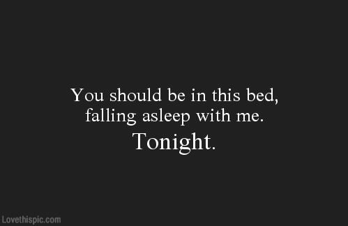 You Should Be In This Bed Quotes Love Quotes Life Quotes