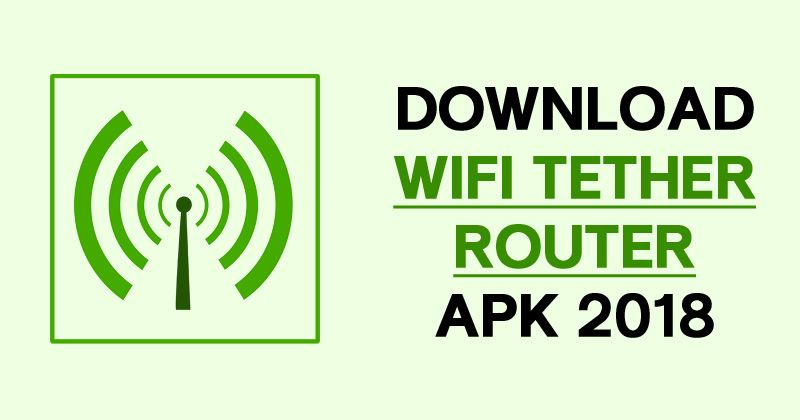 WiFi Tether Router APK Latest Version Full Version Free