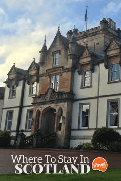 Recommendations for where to stay in Scotland, from Edinburgh to the highlands…