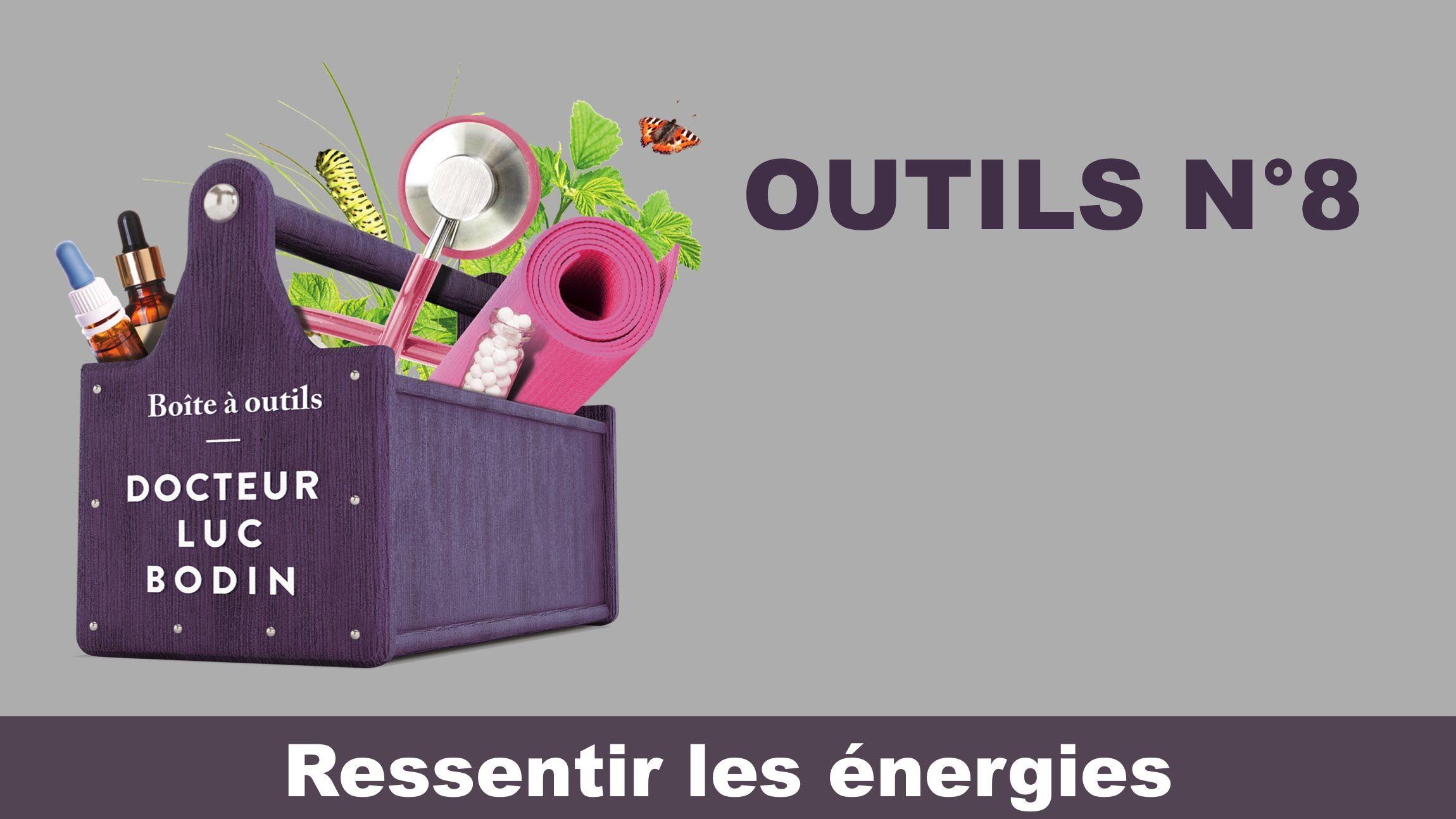 OUTIL N°8 : Ressentir les énergies