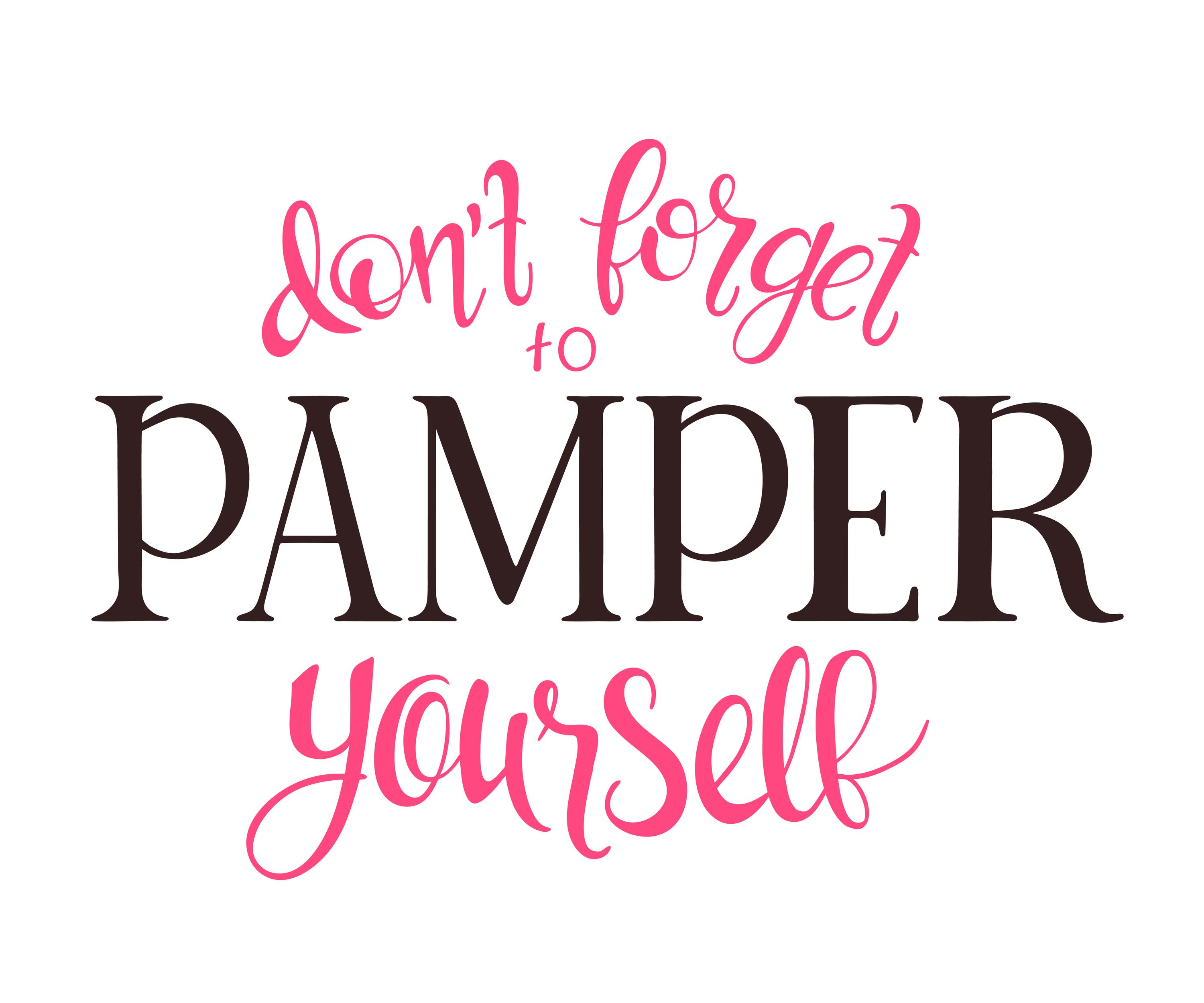 Don't forget to pamper yourself quotes & sayings, spa and health