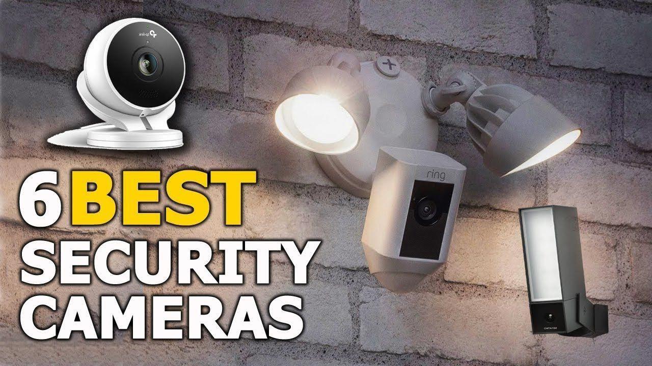 6 Best Outdoor Indoor Security Cameras Of 2019 Top 6 Security Camera Wireless Security Camera System Outdoor Security Camera Wireless Home Security Cameras