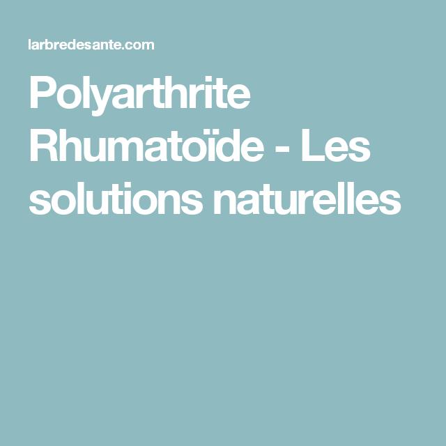 Polyarthrite Rhumatoïde - Les solutions naturelles