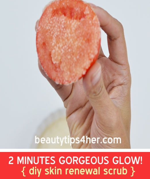 Natural Beauty Tips For Glowing: Easy, Fast And Natural Scrub For Glowing, Gorgeous Skin