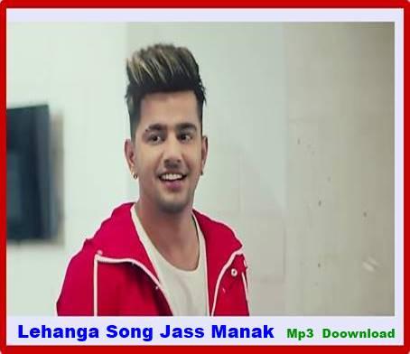 Lehanga Song Jass Manak Sharry Nexus Mr Jatt Download Songs Singer News Songs