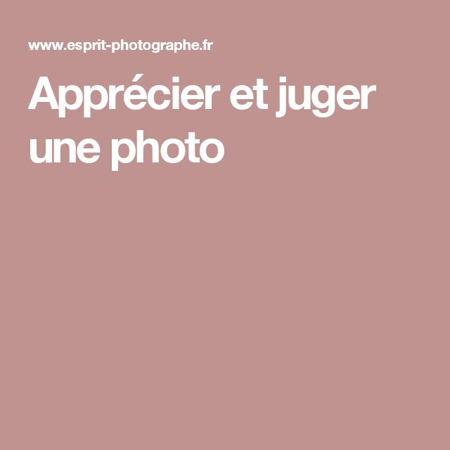 Apprécier et juger une photo