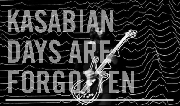 A Song Or Two Per Day Days Are Forgotten Kasabian Music Blog Songs Day