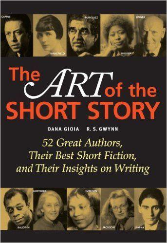 Amazon Com The Art Of The Short Story 9780321363633 Dana Gioia R S Gwynn Short Fiction Short Stories Writing Short Stories