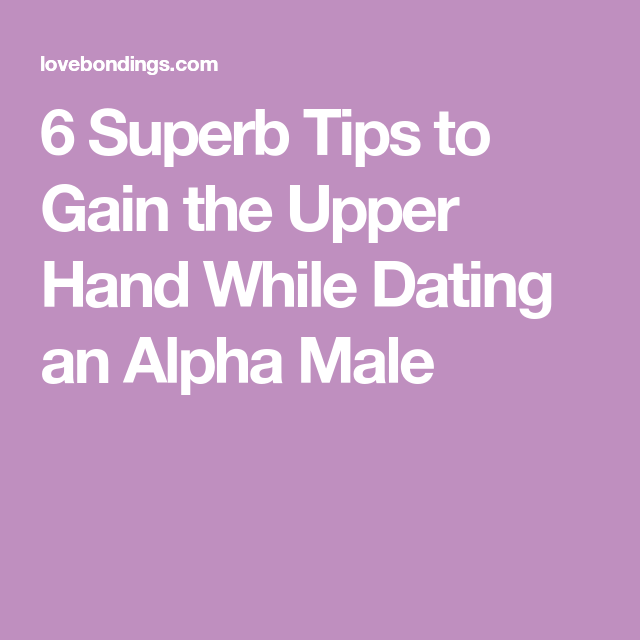 dating alpha male tips