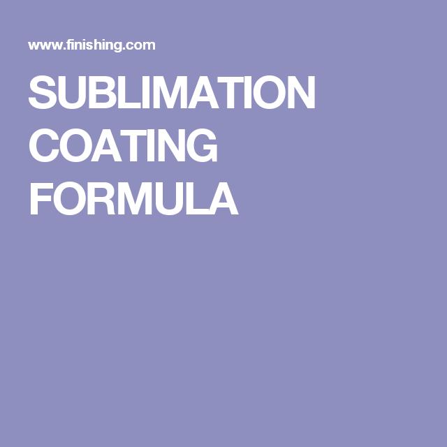 SUBLIMATION COATING FORMULA   Sublimation   Silhouette