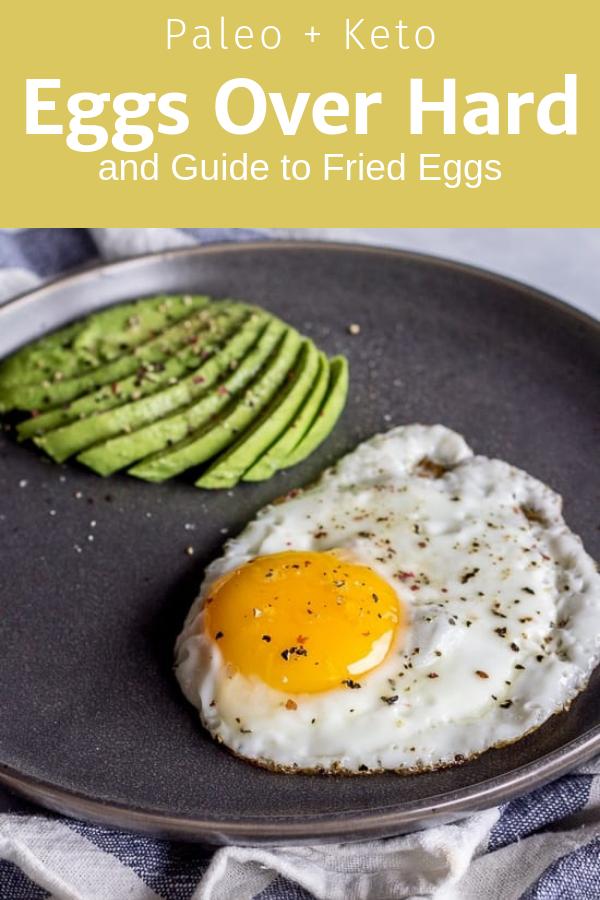 Eggs Over Hard And Guide To Fried Eggs Paleo Keto Recipe Healthy Paleo Recipes Healthy Breakfast Recipes Whole 30 Recipes