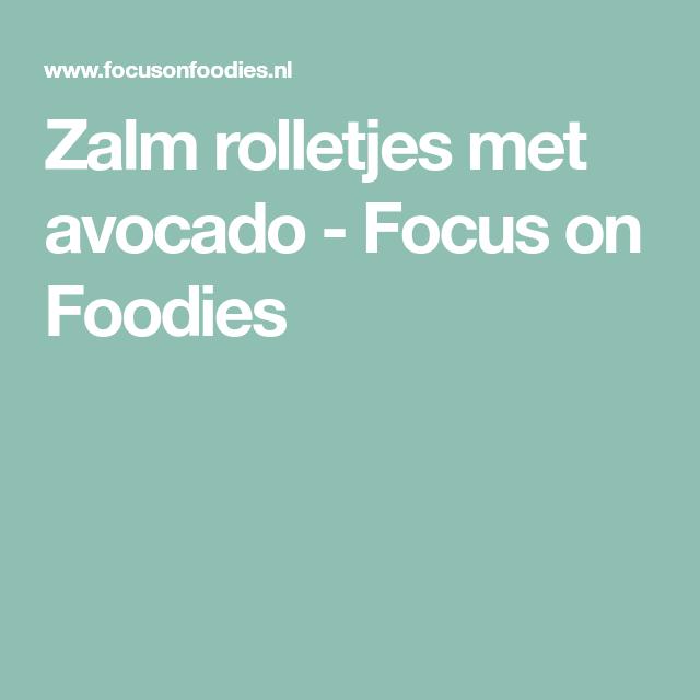 Zalm rolletjes met avocado - Focus on Foodies