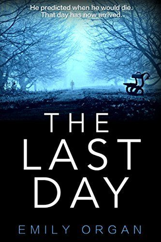 The last day by emily organ httpamazondpb00k59zzq0 the last day by emily organ httpamazon fandeluxe Document