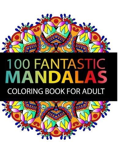 Mandala Coloring Book 100 Plus Flower And Snowflake Designs Stress Relieving Patterns For Adult Relaxation Meditation Happiness AMAZON BEST