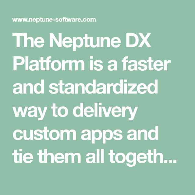 Photo of The Neptune DX Platform is a faster and standardized way to …