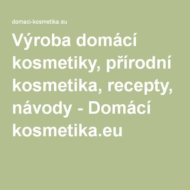209297cd7 Výroba domácí kosmetiky, přírodní kosmetika, recepty, návody - Domácí  kosmetika.eu