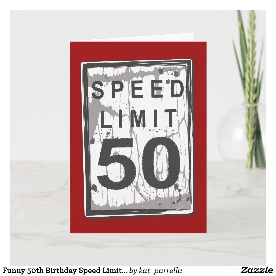 Funny 50th Birthday Speed Limit Card di 2020