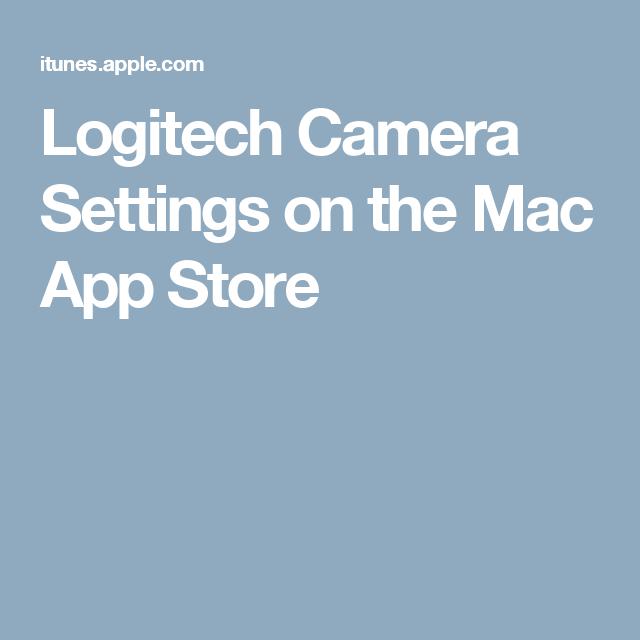 Logitech Camera Settings on the Mac App Store | Articulos de edicion