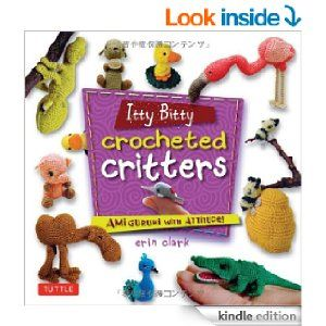 Amazon.com: Itty Bitty Crocheted Critters: Amigurumi with Attitude! eBook: Erin Clark: Kindle Store