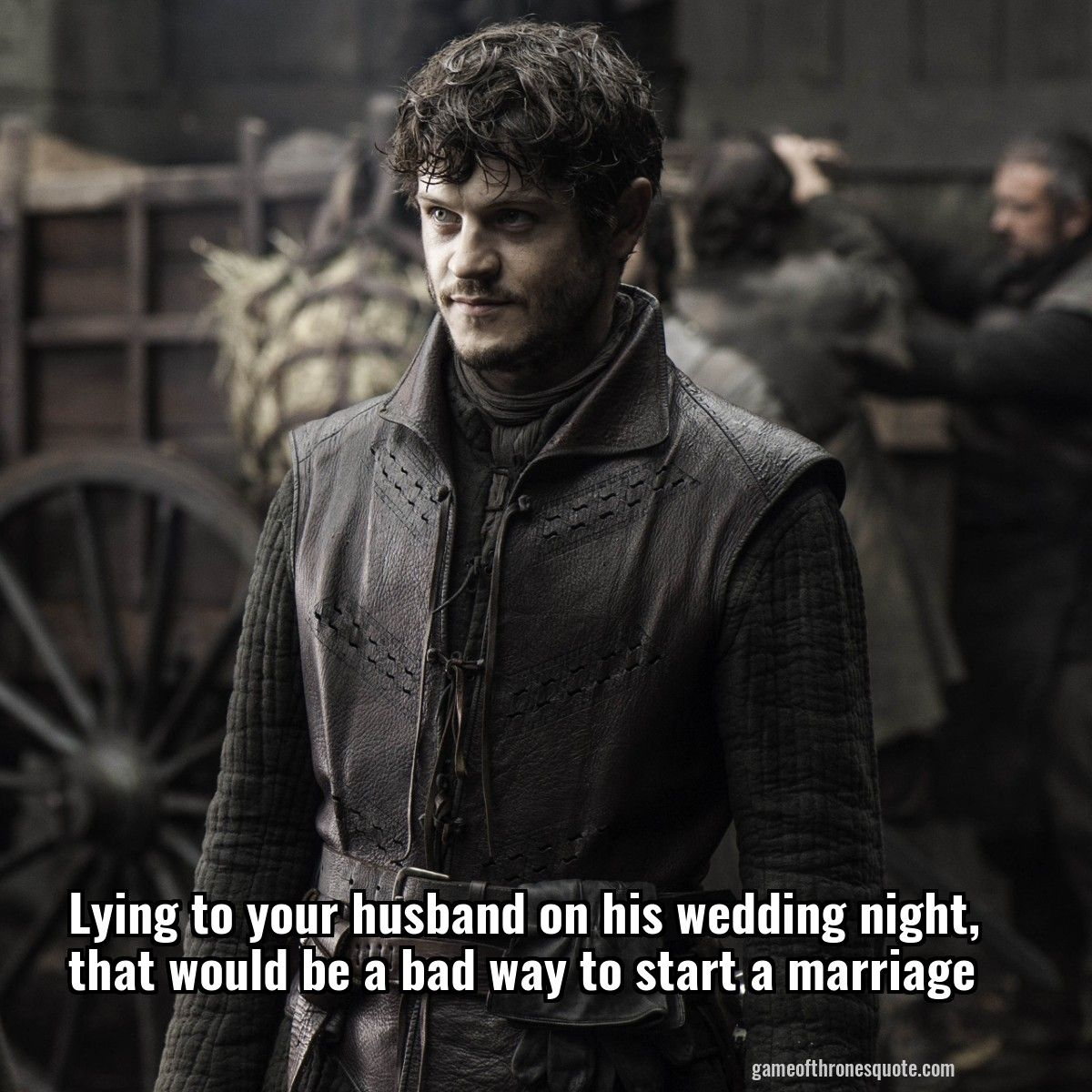 Ramsay Bolton Lying To Your Husband On His Wedding Night That Would Be A