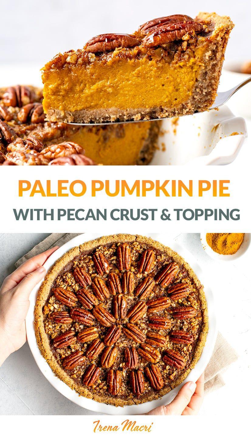 Pumpkin Pie With Pecan Crust Topping Gluten Free Dairy Free Paleo Recipe In 2020 Pumpkin Pecan Pie Pumpkin Pecan Pumpkin Pie