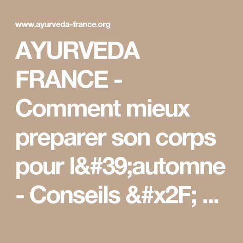 AYURVEDA FRANCE - Comment mieux preparer son corps pour l'automne - Conseils / Recettes