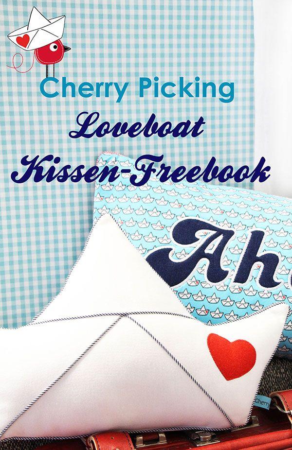 Gratis Schnittmuster: Loveboat Kissen von Cherry Picking   Pinterest ...